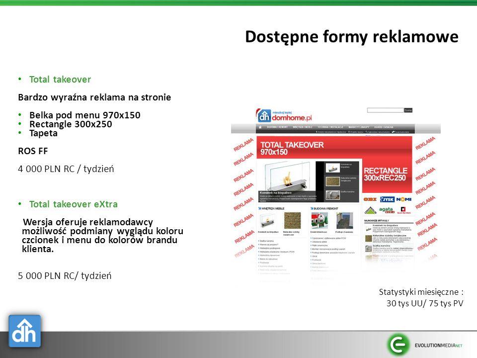 Dostępne formy reklamowe Total takeover Bardzo wyraźna reklama na stronie Belka pod menu 970x150 Rectangle 300x250 Tapeta ROS FF 4 000 PLN RC / tydzie