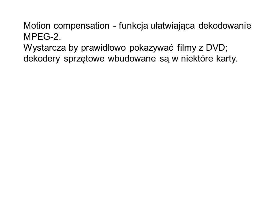 Motion compensation - funkcja ułatwiająca dekodowanie MPEG-2.