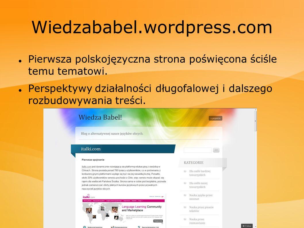 Wiedzababel.wordpress.com Pierwsza polskojęzyczna strona poświęcona ściśle temu tematowi. Perspektywy działalności długofalowej i dalszego rozbudowywa