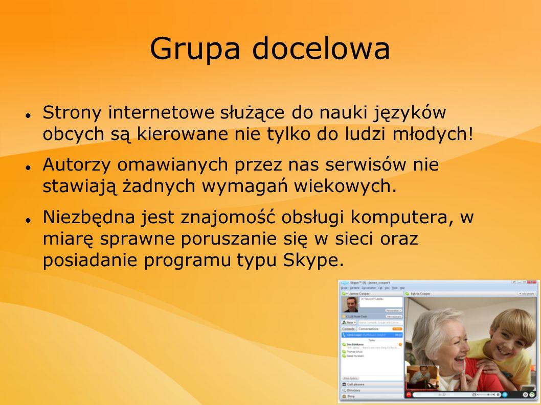 Grupa docelowa Strony internetowe służące do nauki języków obcych są kierowane nie tylko do ludzi młodych.