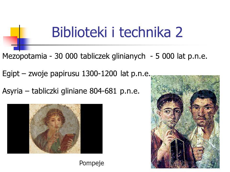 Biblioteki i technika 2 Mezopotamia - 30 000 tabliczek glinianych - 5 000 lat p.n.e.