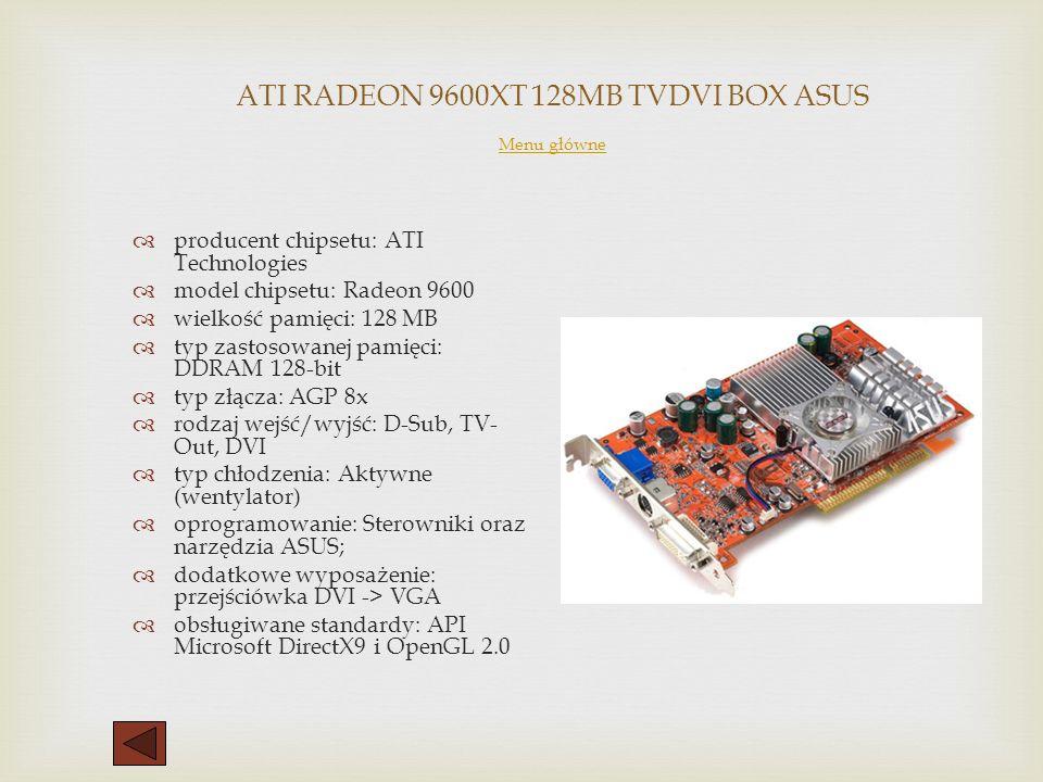 Gigabyte 7800GTX 256MB DDR3 PCI-E Vivo 2x DVI Menu główne producent układu graficznego: NVidia typ układu: Geforce 7800GTX taktowanie układu: 470 MHz