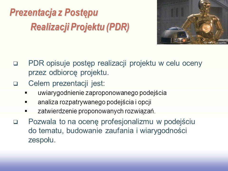 EE141 Prezentacja z Postępu Realizacji Projektu (PDR) PDR opisuje postęp realizacji projektu w celu oceny przez odbiorcę projektu. Celem prezentacji j