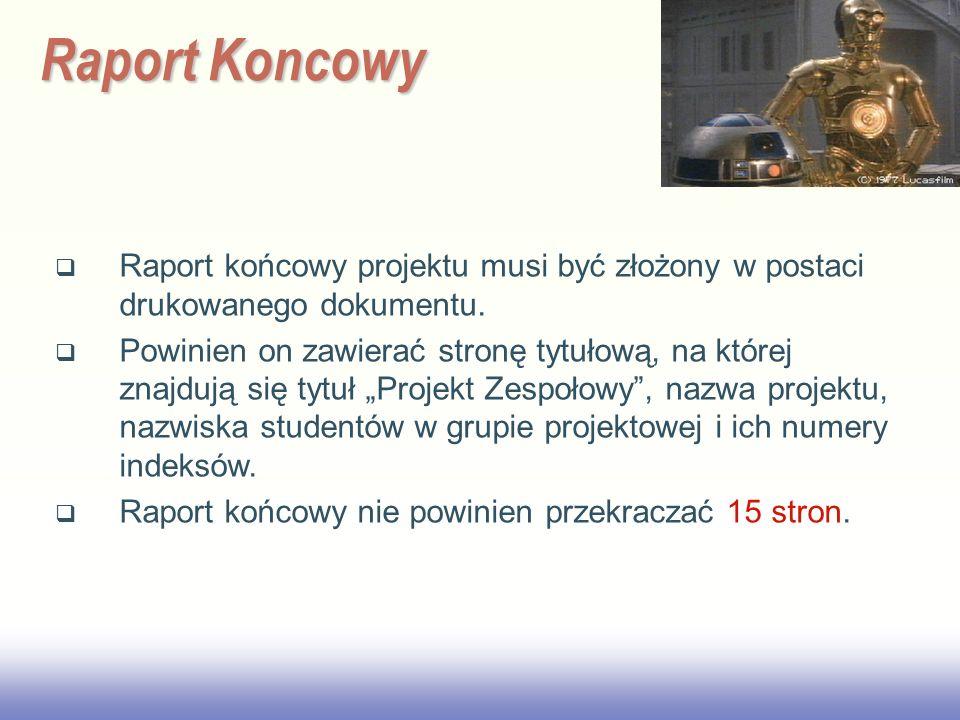 EE141 Raport Koncowy Raport końcowy projektu musi być złożony w postaci drukowanego dokumentu. Powinien on zawierać stronę tytułową, na której znajduj