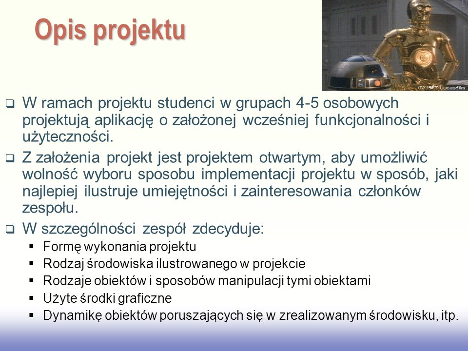 EE141 Szczegółowe wymagania dotyczące projektu omówione sa na stronie Internetowej http://people.ohio.edu/starzykj/network/ Class/ee690/Projekt%20Zespolowy/ind ex.htm http://people.ohio.edu/starzykj/network/ Class/ee690/Projekt%20Zespolowy/ind ex.htm Opis projektu Kopie dokumentow związanych z projektem (wybór tematu, opis projektu i plan pracy, prezentacja PDR, prezentacja końcowa, raport końcowy oraz gotowy projekt) proszę umieścić na AFD.