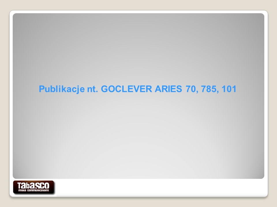 Publikacje nt. GOCLEVER ARIES 70, 785, 101