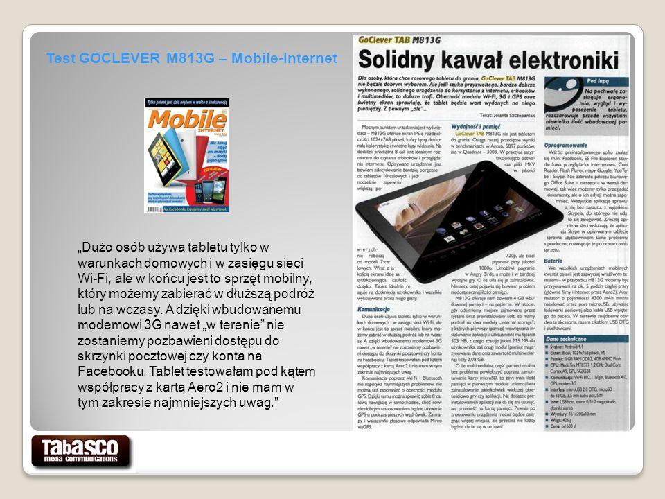 Test GOCLEVER M813G – Mobile-Internet Dużo osób używa tabletu tylko w warunkach domowych i w zasięgu sieci Wi-Fi, ale w końcu jest to sprzęt mobilny, który możemy zabierać w dłuższą podróż lub na wczasy.