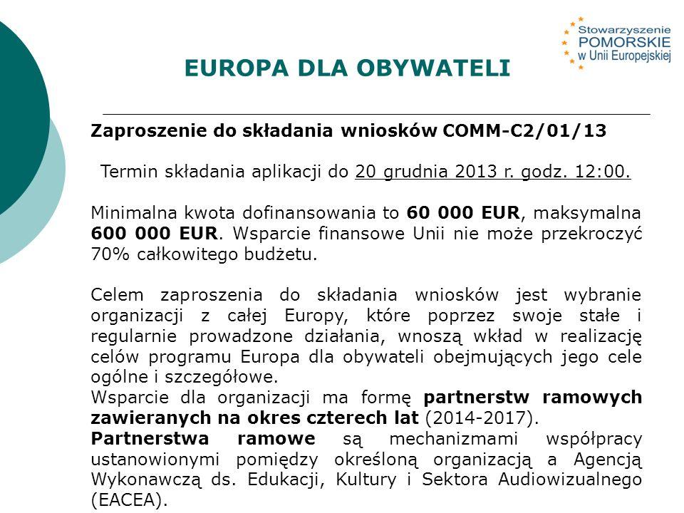 Zaproszenie do składania wniosków COMM-C2/01/13 Termin składania aplikacji do 20 grudnia 2013 r.