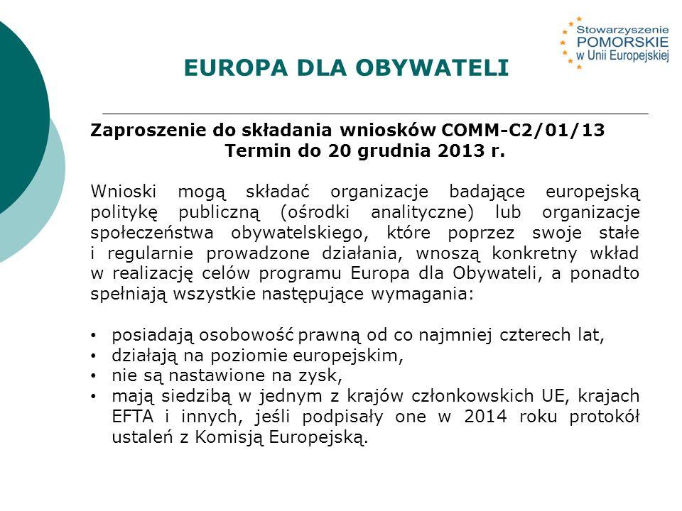 Zaproszenie do składania wniosków COMM-C2/01/13 Termin do 20 grudnia 2013 r.
