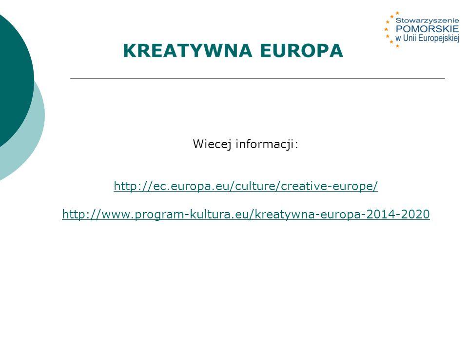 Wiecej informacji: http://ec.europa.eu/culture/creative-europe/ http://www.program-kultura.eu/kreatywna-europa-2014-2020