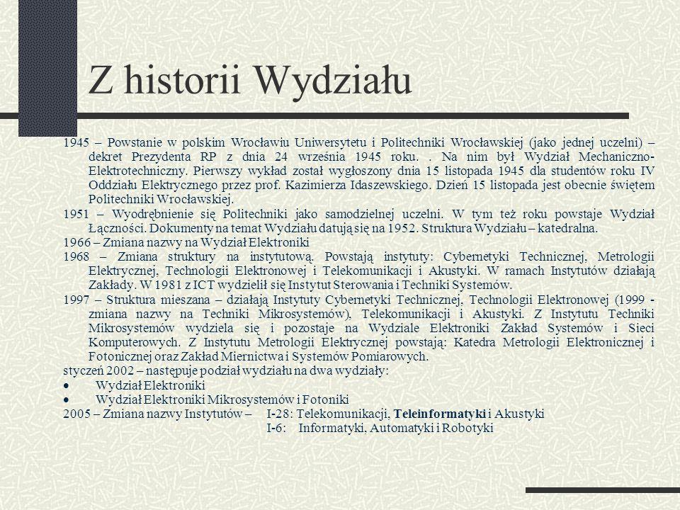 Z historii Wydziału 1945 – Powstanie w polskim Wrocławiu Uniwersytetu i Politechniki Wrocławskiej (jako jednej uczelni) – dekret Prezydenta RP z dnia