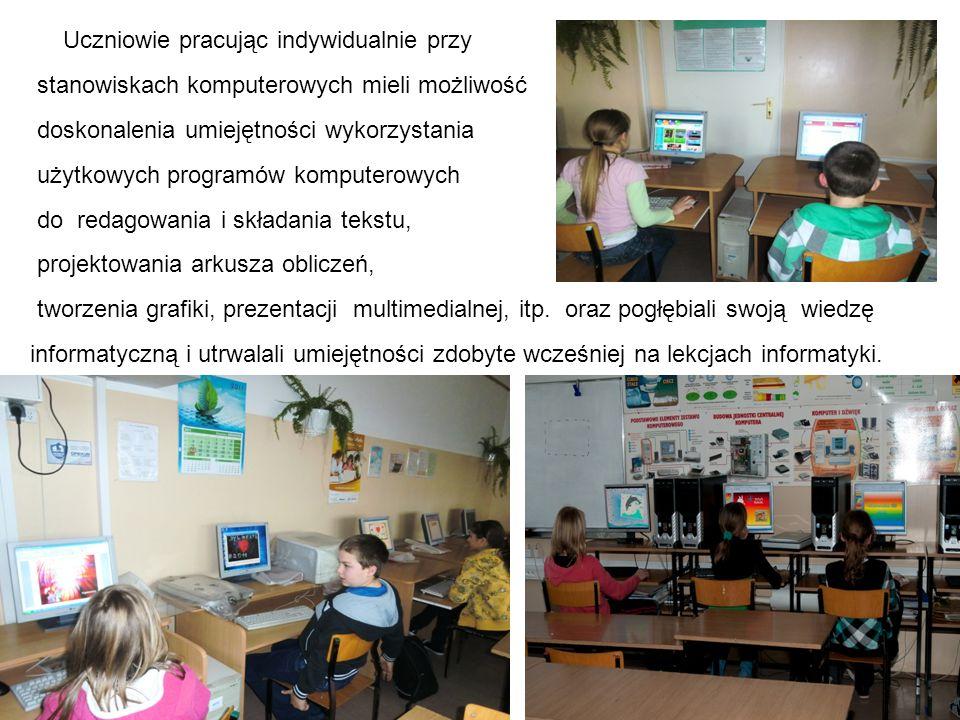 Uczniowie pracując indywidualnie przy stanowiskach komputerowych mieli możliwość doskonalenia umiejętności wykorzystania użytkowych programów komputer