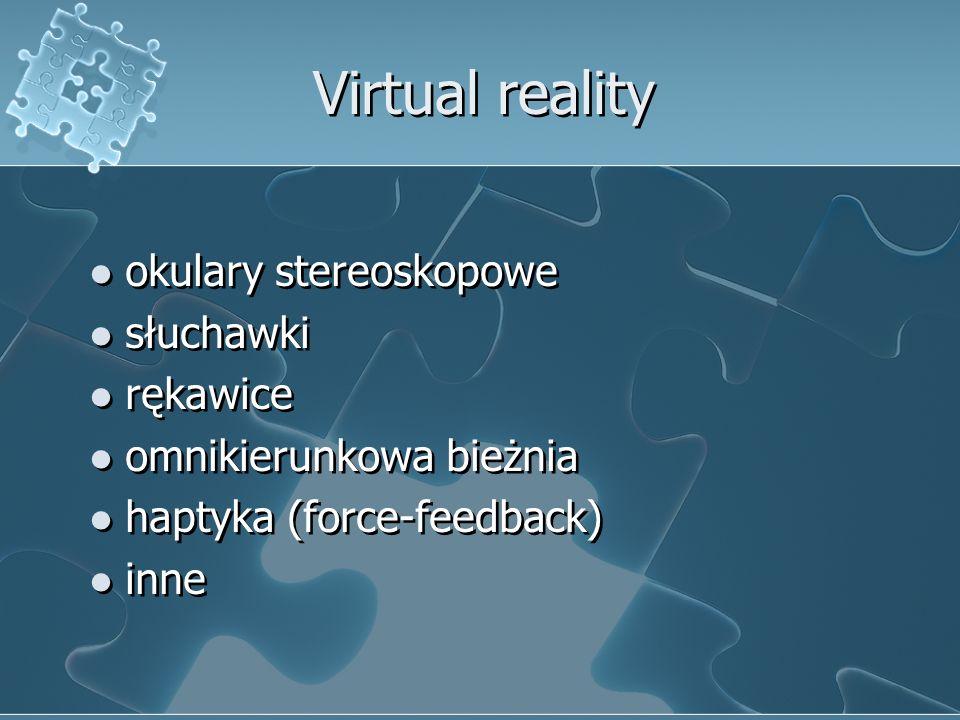 Virtual reality okulary stereoskopowe słuchawki rękawice omnikierunkowa bieżnia haptyka (force-feedback) inne okulary stereoskopowe słuchawki rękawice