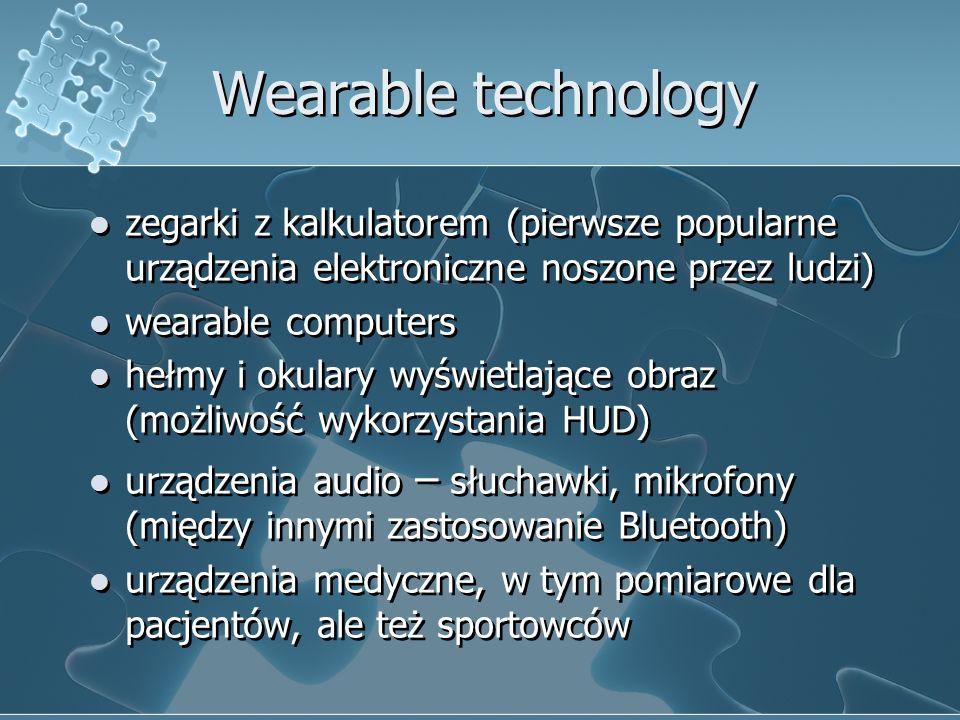 Wearable technology zegarki z kalkulatorem (pierwsze popularne urządzenia elektroniczne noszone przez ludzi) wearable computers hełmy i okulary wyświe