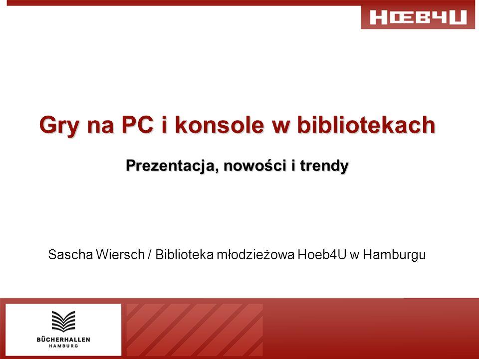 Gry na PC i konsole w bibliotekach Prezentacja, nowości i trendy Sascha Wiersch / Biblioteka młodzieżowa Hoeb4U w Hamburgu
