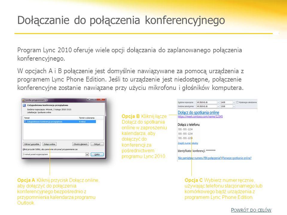 Dołączanie do połączenia konferencyjnego Opcja A Kliknij przycisk Dołącz online, aby dołączyć do połączenia konferencyjnego bezpośrednio z przypomnien