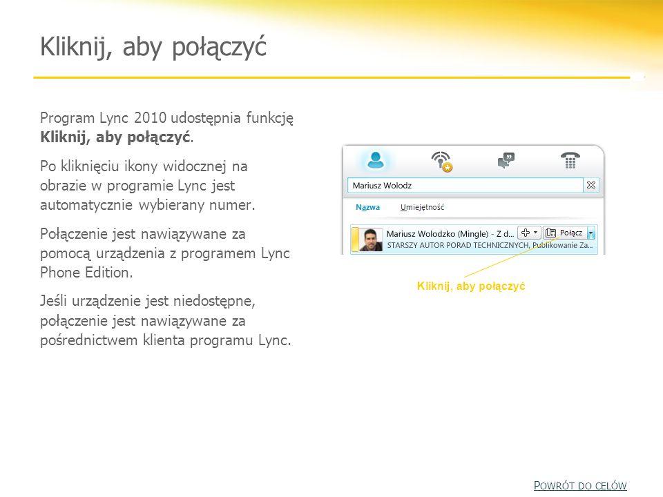 Kliknij, aby połączyć Program Lync 2010 udostępnia funkcję Kliknij, aby połączyć. Po kliknięciu ikony widocznej na obrazie w programie Lync jest autom