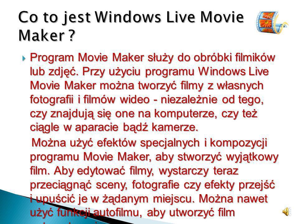 Program Movie Maker służy do obróbki filmików lub zdjęć.