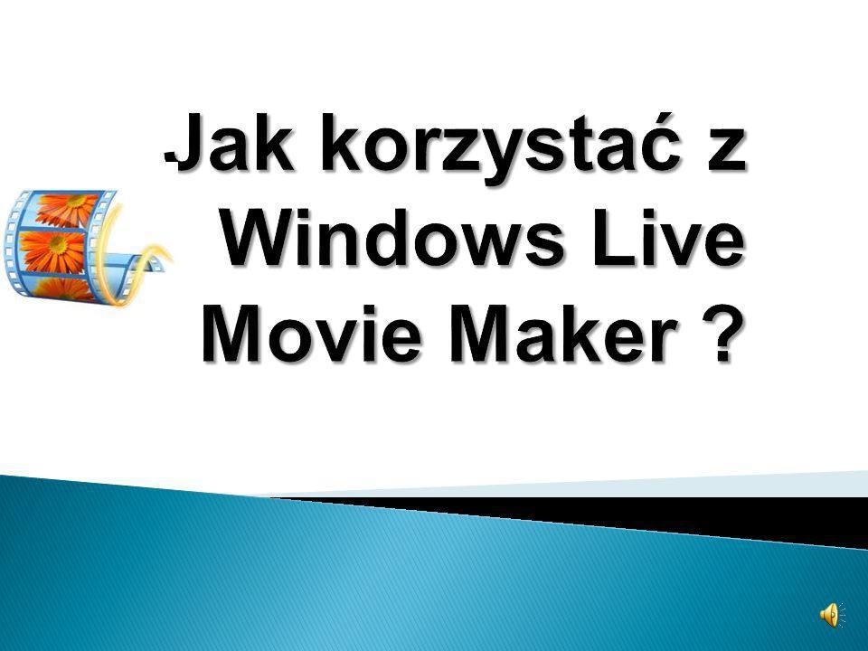 Program Movie Maker służy do obróbki filmików lub zdjęć. Przy użyciu programu Windows Live Movie Maker można tworzyć filmy z własnych fotografii i fil