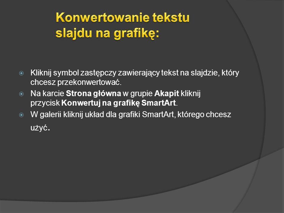 Grafika SmartArt umożliwia szybkie i łatwe przedstawianie informacji w formie graficznej dzięki dostępności wielu układów grafik. Daje to możliwość sk