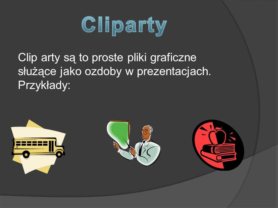 Clip arty są to proste pliki graficzne służące jako ozdoby w prezentacjach. Przykłady: