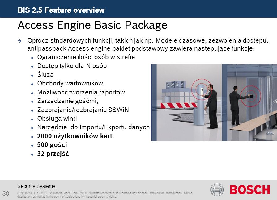 BIS 2.5 Feature overview 30 ST/PRM2-EU | 10-2010 | © Robert Bosch GmbH 2010. All rights reserved, also regarding any disposal, exploitation, reproduct