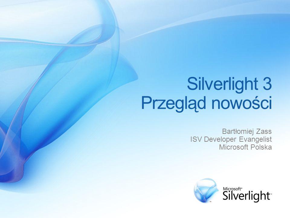 Silverlight 3 i wsparcie narzędziowe Nowości w Expression Blend 3 Prototypowanie Lepsza współpraca z zewnętrznymi narzędziami Interaktywność Wizualizowanie danych Integracja z TFS Rozszerzalność Design Tooling Praca poza przeglądarką Praca poza przeglądarką Dev Productivity Grafika Media Wsparcie narzędziowe Wsparcie narzędziowe