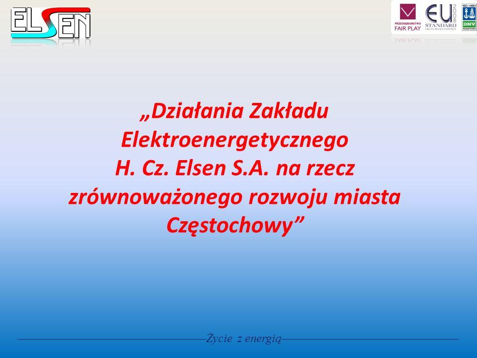 Życie z energią Działania Zakładu Elektroenergetycznego H. Cz. Elsen S.A. na rzecz zrównoważonego rozwoju miasta Częstochowy