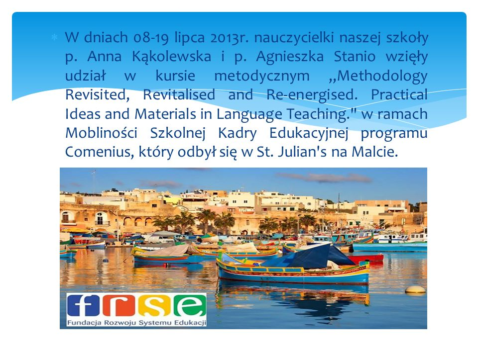 MALTA 2013 Kurs metodyczny Methodology Revisited, Revitalised and Re-energised.