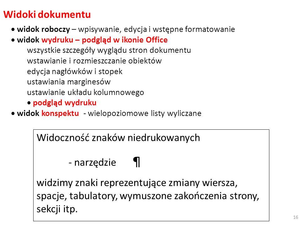Widoki dokumentu widok roboczy – wpisywanie, edycja i wstępne formatowanie widok wydruku – podgląd w ikonie Office wszystkie szczegóły wyglądu stron d