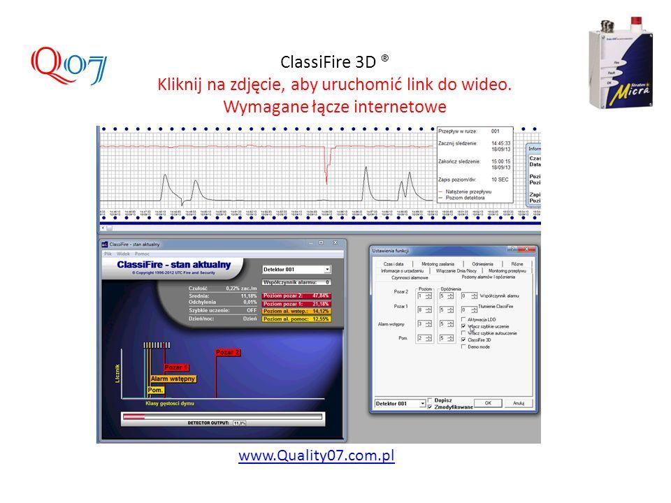 ClassiFire 3D ® Kliknij na zdjęcie, aby uruchomić link do wideo. Wymagane łącze internetowe www.Quality07.com.pl Q07