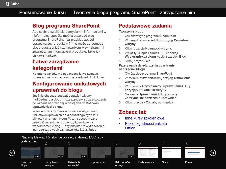 Zobacz też Inne kursy szkoleniowe Pakiet zgodności pakietu OfficePakiet zgodności pakietu Office Blog programu SharePoint Aby szybko dzielić się pomys