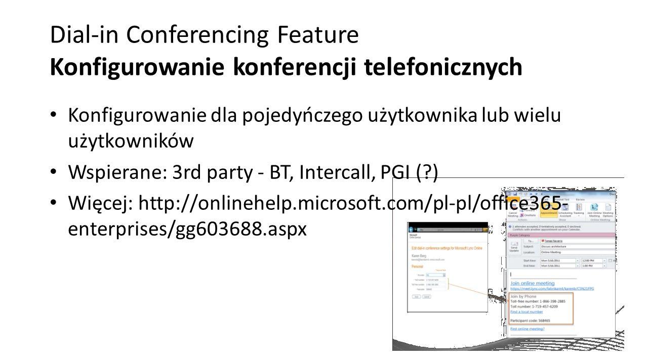 Dial-in Conferencing Feature Konfigurowanie konferencji telefonicznych Konfigurowanie dla pojedyńczego użytkownika lub wielu użytkowników Wspierane: 3