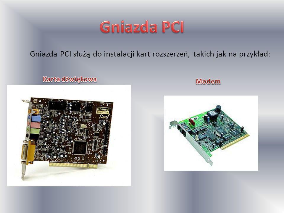 Gniazda PCI służą do instalacji kart rozszerzeń, takich jak na przykład: