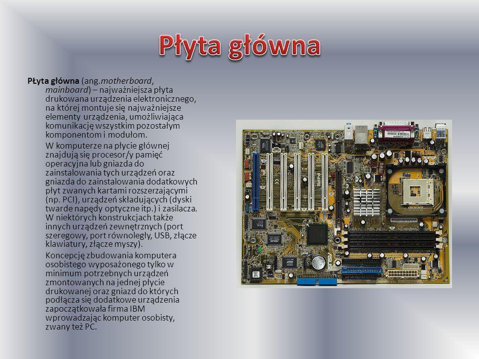 PŁyta główna (ang.motherboard, mainboard) – najważniejsza płyta drukowana urządzenia elektronicznego, na której montuje się najważniejsze elementy urządzenia, umożliwiająca komunikację wszystkim pozostałym komponentom i modułom.