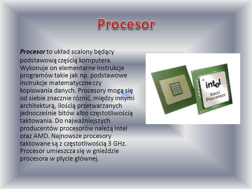 Procesor to układ scalony będący podstawową częścią komputera. Wykonuje on elementarne instrukcje programów takie jak np. podstawowe instrukcje matema