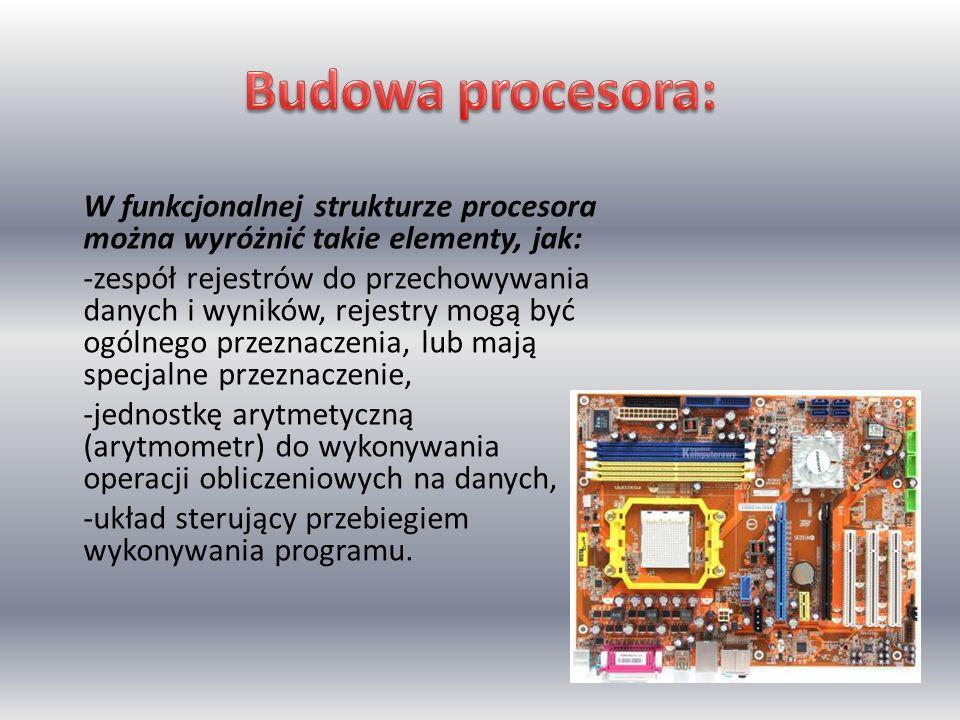 W funkcjonalnej strukturze procesora można wyróżnić takie elementy, jak: -zespół rejestrów do przechowywania danych i wyników, rejestry mogą być ogóln