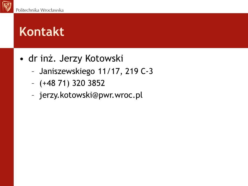 dr inż. Jerzy Kotowski –Janiszewskiego 11/17, 219 C-3 –(+48 71) 320 3852 –jerzy.kotowski@pwr.wroc.pl Kontakt