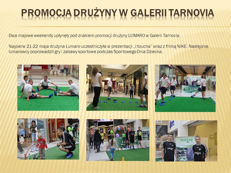Dwa majowe weekendy upłynęły pod znakiem promocji drużyny LUMARO w Galerii Tarnovia.
