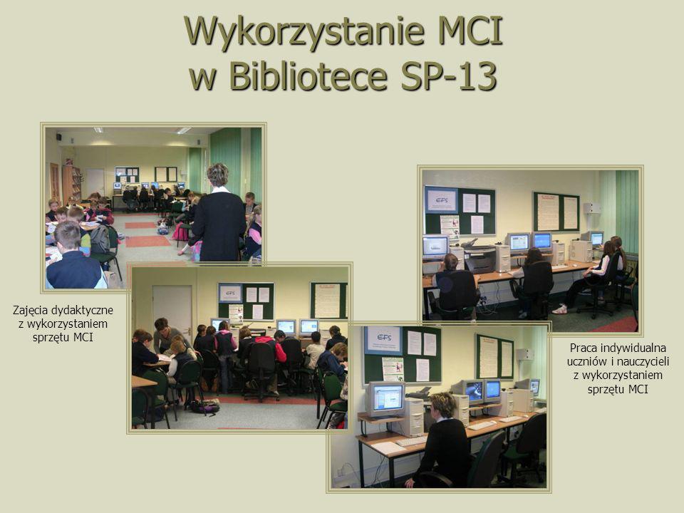 Wykorzystanie MCI w Bibliotece SP-13 Zajęcia dydaktyczne z wykorzystaniem sprzętu MCI Praca indywidualna uczniów i nauczycieli z wykorzystaniem sprzęt