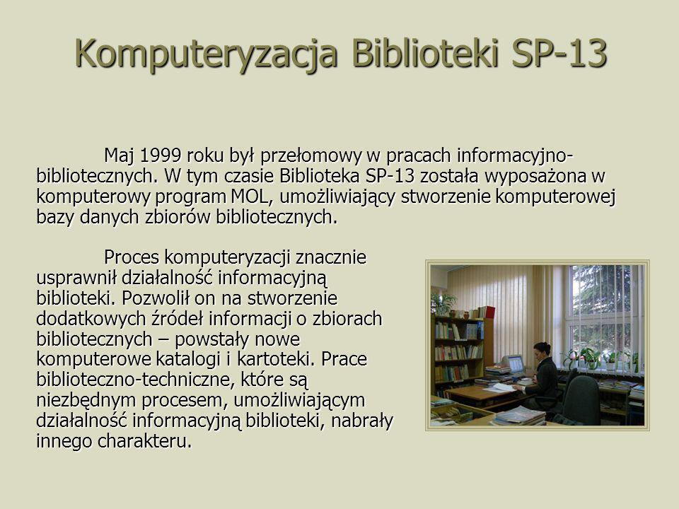 Komputeryzacja Biblioteki SP-13 Proces komputeryzacji znacznie usprawnił działalność informacyjną biblioteki. Pozwolił on na stworzenie dodatkowych źr