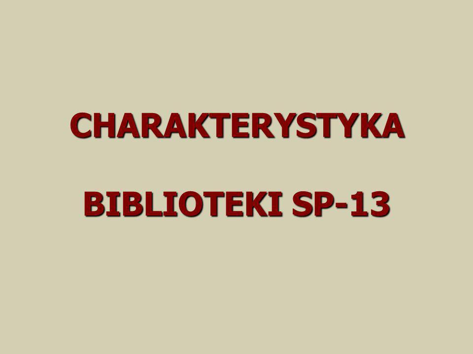 CHARAKTERYSTYKA BIBLIOTEKI SP-13