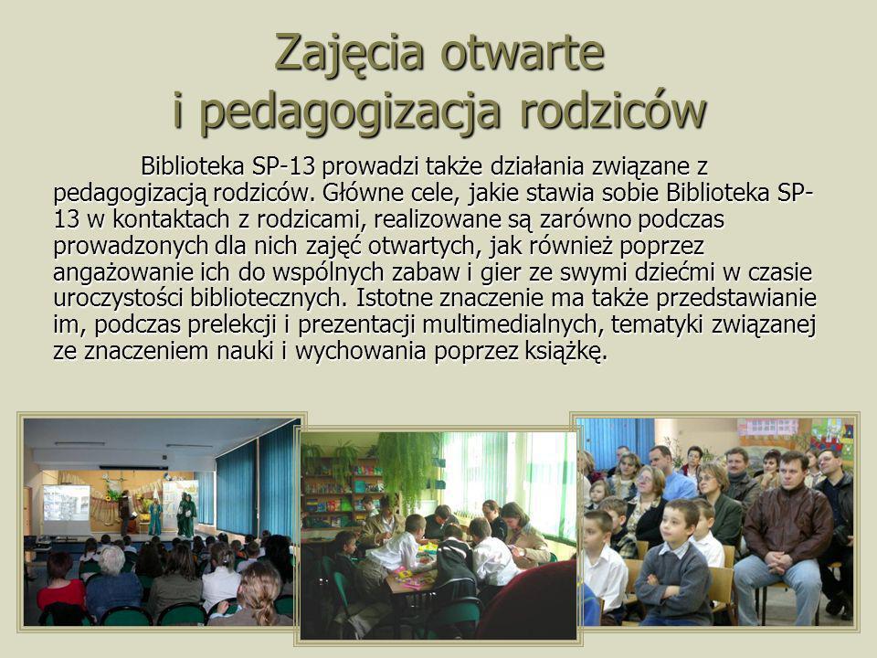 Zajęcia otwarte i pedagogizacja rodziców Biblioteka SP-13 prowadzi także działania związane z pedagogizacją rodziców. Główne cele, jakie stawia sobie