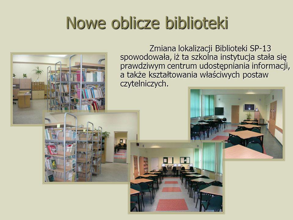 Nowe oblicze biblioteki Zmiana lokalizacji Biblioteki SP-13 spowodowała, iż ta szkolna instytucja stała się prawdziwym centrum udostępniania informacj