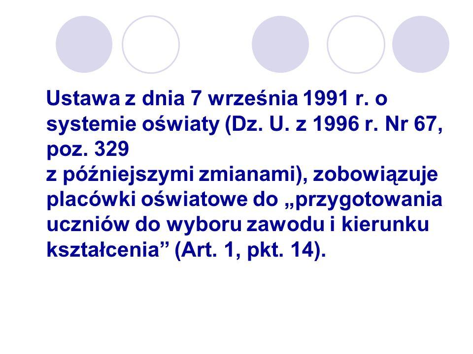 Ustawa z dnia 7 września 1991 r. o systemie oświaty (Dz. U. z 1996 r. Nr 67, poz. 329 z późniejszymi zmianami), zobowiązuje placówki oświatowe do przy