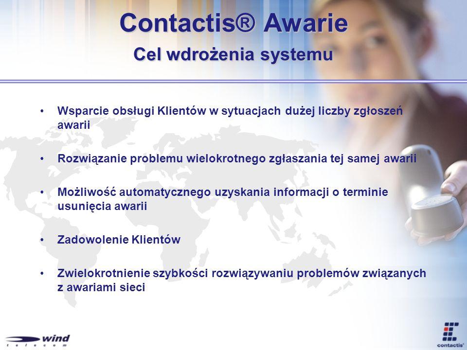 Contactis® Awarie Cel wdrożenia systemu Wsparcie obsługi Klientów w sytuacjach dużej liczby zgłoszeń awarii Rozwiązanie problemu wielokrotnego zgłasza
