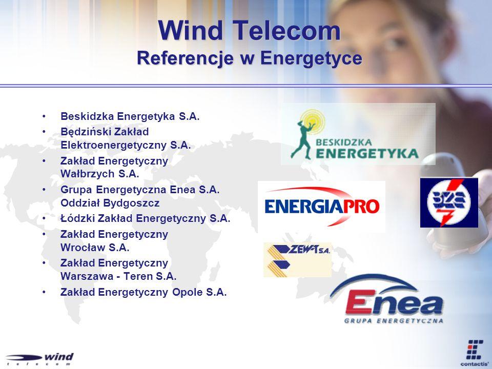Wind Telecom Referencje w Energetyce Beskidzka Energetyka S.A. Będziński Zakład Elektroenergetyczny S.A. Zakład Energetyczny Wałbrzych S.A. Grupa Ener