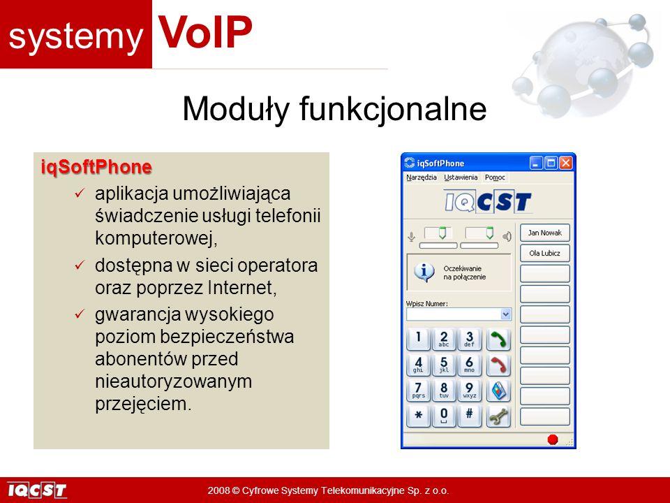 systemy VoIP 2008 © Cyfrowe Systemy Telekomunikacyjne Sp. z o.o. iqSoftPhone aplikacja umożliwiająca świadczenie usługi telefonii komputerowej, dostęp