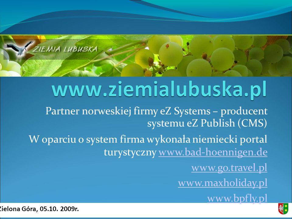 Partner norweskiej firmy eZ Systems – producent systemu eZ Publish (CMS) W oparciu o system firma wykonała niemiecki portal turystyczny www.bad-hoennigen.dewww.bad-hoennigen.de www.go.travel.pl www.maxholiday.pl www.bpfly.pl