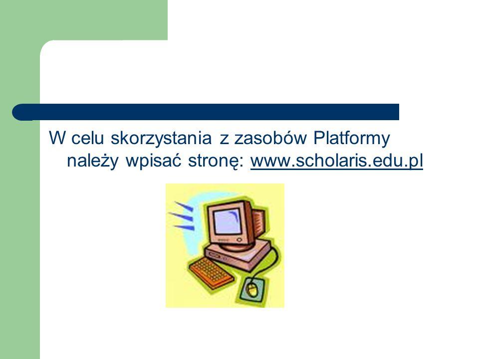 W celu skorzystania z zasobów Platformy należy wpisać stronę: www.scholaris.edu.plwww.scholaris.edu.pl